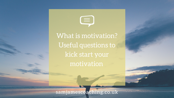 What is motivation? Useful question to kick start your motivation