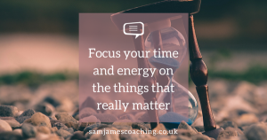 Focus your time and energy