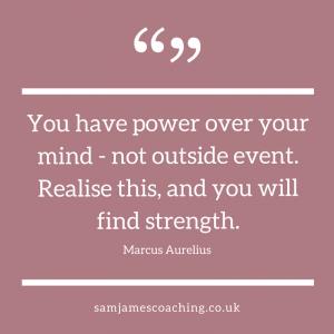Power over your mind - Marcus Aurelius
