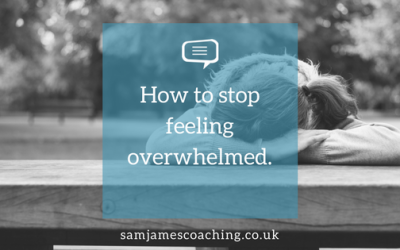 Ask Sam; How to stop feeling overwhelmed.