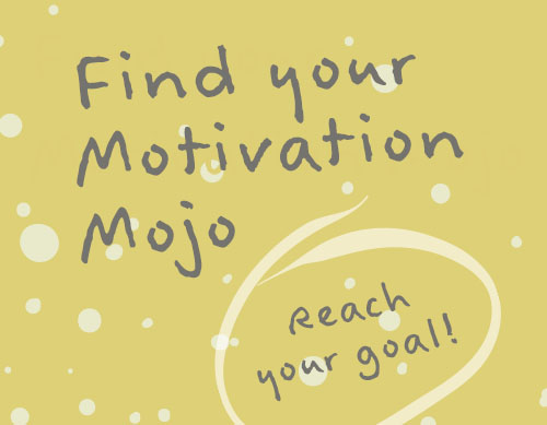 Find Your Motivation Mojo - Reach your goals - e-course