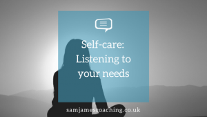 Self-care: Listening to your needs
