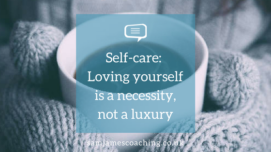 Self care: loving yourself is a necessity