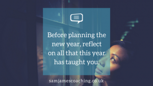 Reflect before planning the new year