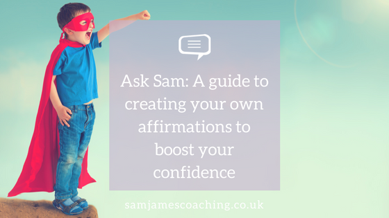 Creating affirmations to boost confidence