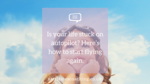 Are you stuck on autopilot?