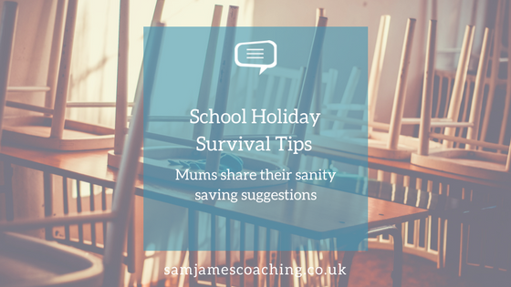 School Holiday Survival Tips Mums share their tips