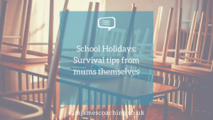 School Holidays: survival tips from mums themselves