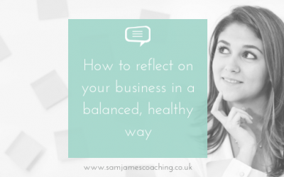 How to reflect on your business in a balanced, healthy way